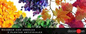Decorar con arboles y plantas artificiales o preservadas