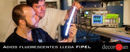 Adios a los fluorescentes llega FIPEL